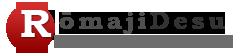 RomajiDesu - Japanese Dictionary & Translator!